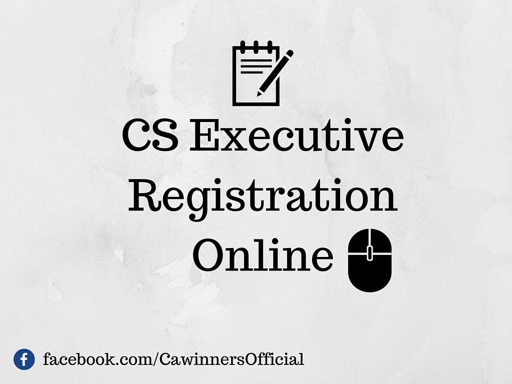 CS Executive Registration Online For June 2016