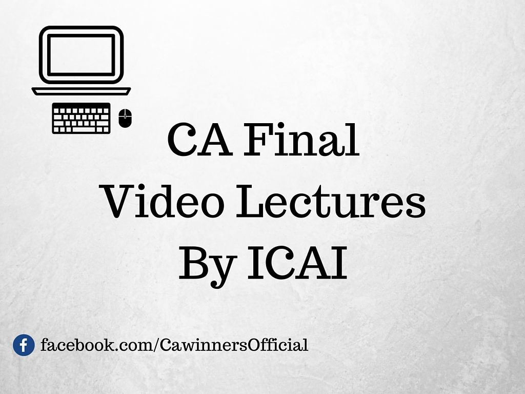CA Final Video Lectures For Nov 2016 Online Classes