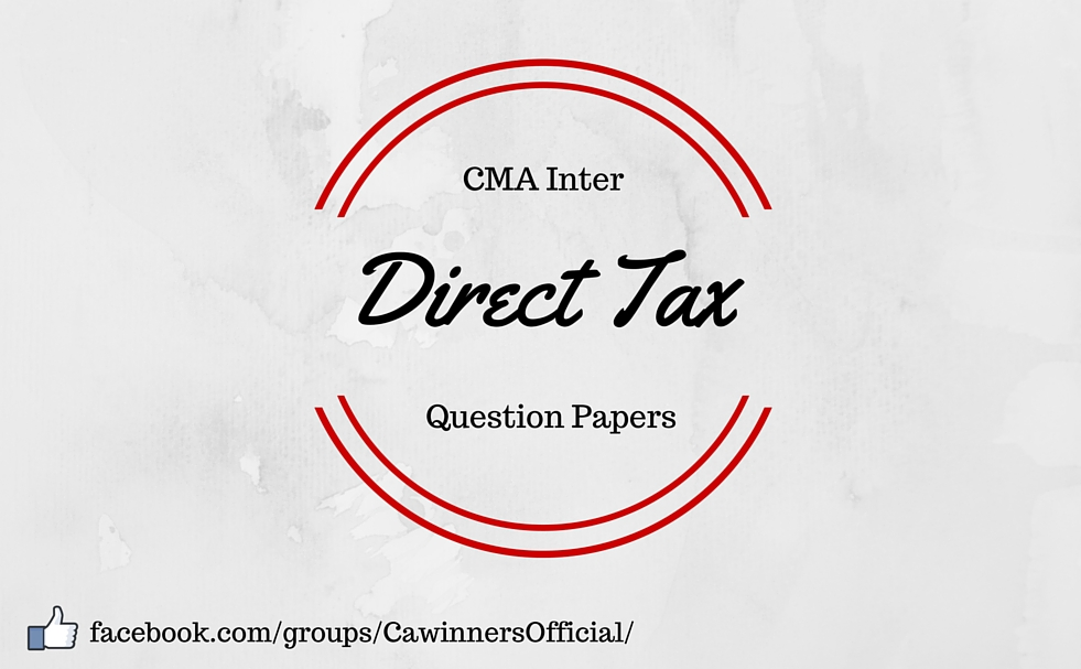 CMA Inter Direct Tax Question Paper Dec 2015