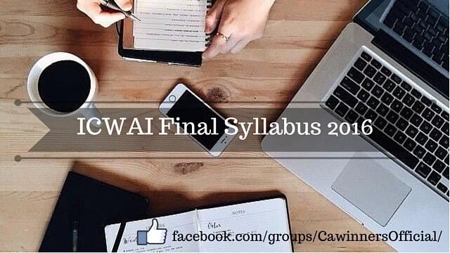 ICWAI Final Syllabus 2016 CMA Professional Course