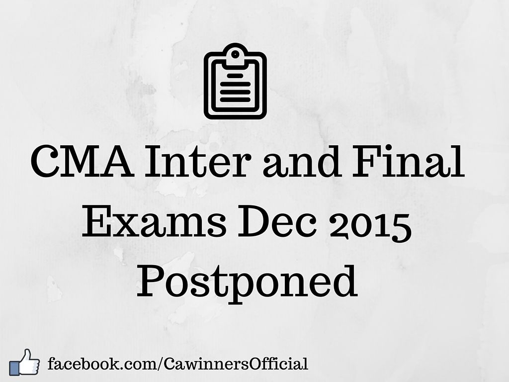 ICWAI Inter and Final Exams Dec 2015 Postponed