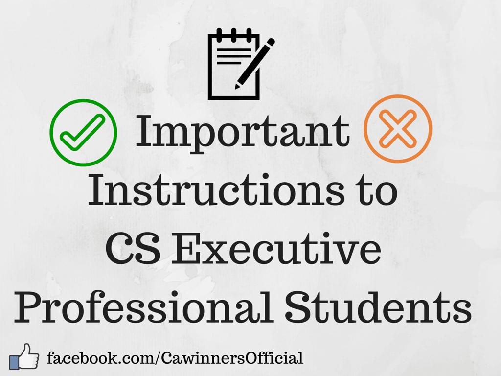 Instructions to CS Executive Professional Students Dec 2015