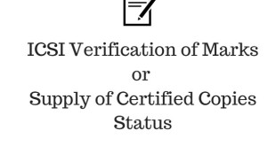 ICSI Verification or Supply of Certified Copies Status