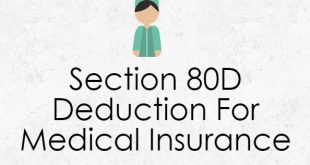 Section 80D : Deduction For Medical Insurance/Expenses & Mediclaim
