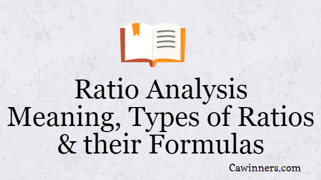 What is Ratio Analysis Meaning, Types of Ratios and their Formulas